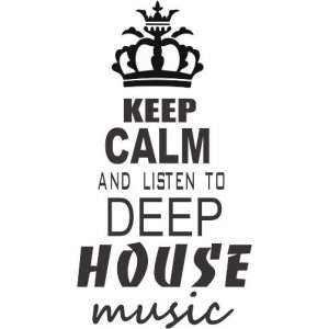 "Наклейка на авто ""Keep calm and listen to DEEP HOUSE music"""